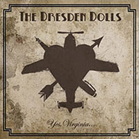 The Dresden Dolls - Yes, Virginia... (cd review)