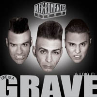 Nekromantix - Life is a GRAVE & I dig it! (cd/vinyl review)