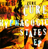 The Cure - Hypnagogic States (EP) (cd review)