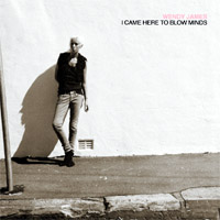 Wendy James - I Came Here To Blow Minds (cd review)