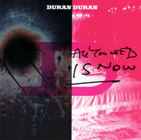 Duran Duran - All You Need Is Now (cd review)