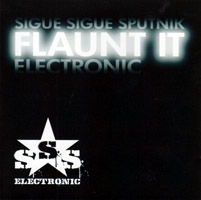 Sigue Sigue Sputnik Electronic - Flaunt It (factory-pressed and mastered) (cd review)