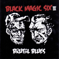 Black Magic Six - Brutal Blues (cd review)