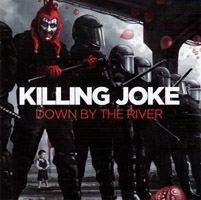 Killing Joke - Down By The River (cd review)