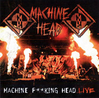 Machine Head - Machine F**king Head Live (cd review)