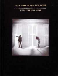 Nick Cave & The Bad Seeds - Push The Sky Away (limited edition) (cd review)