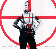 Iggy Pop & The Stooges: Ready to Die (cd/vinyl review)