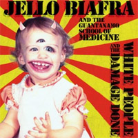 Jello Biafra - White People And The Damage Done (cd review)