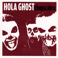 Hola Ghost - Chupacabra (cd/vinyl review)