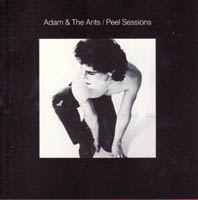Adam Ant / Adam And The Ants - Peel Sessions (BBC)