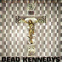 Dead Kennedys - In God We Trust, Inc. (ep)
