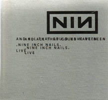 Nine Inch Nails - Live - And All That Could Have Been