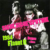 Sigue Sigue Sputnik - 1984 FLAUNT IT - DEMOS + MORE