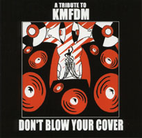 Sigue Sigue Sputnik - DON'T BLOW YOUR COVER (a tribute to kmfdm)