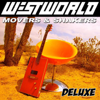 Westworld - MOVERS AND SHAKERS (DELUXE EDITION)